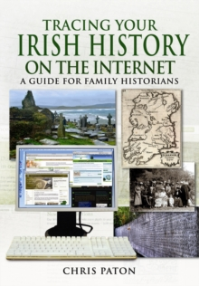 Tracing Your Irish Family History on the Internet, Paperback Book