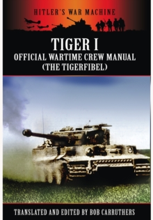 Tiger I: The Official Wartime Crew Manual, Paperback Book