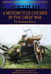 A Motorcycle Courier in the Great War : The Illustrated Edition, Paperback Book