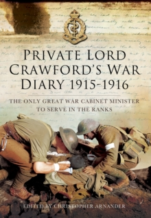 Private Lord Crawford's Great War Diaries : From Medical Orderly to Cabinet Minister, Hardback Book