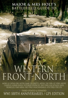 Major & Mrs. Holt's Concise Illustrated Battlefield Guide - The Western Front - North, Paperback Book