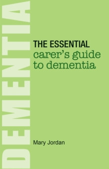The Essential Carer's Guide to Dementia, Paperback Book