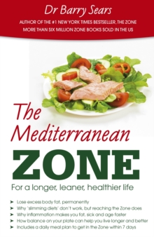 The Mediterranean Zone : For a Longer, Leaner, Healthier Life, Paperback Book