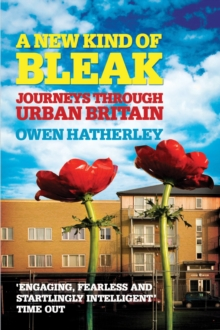 A New Kind of Bleak : Journeys Through Urban Britain, Paperback Book