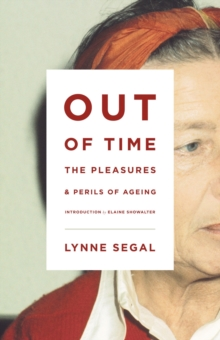 Out of Time: The Pleasures and the Perils of Ageing, Paperback Book