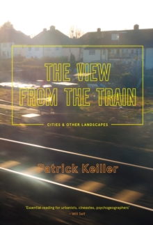 The View from the Train, Paperback Book