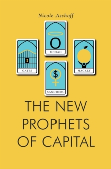 The New Prophets of Capital, Paperback Book