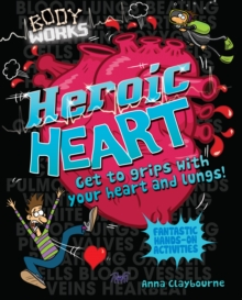 Body Works: Heroic Heart and Lungs, Paperback Book