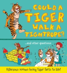 What If a... Could a Tiger Walk a Tightrope?, Hardback Book