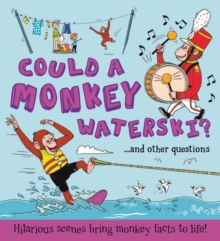 What If a... Could a Monkey Waterski?, Hardback Book