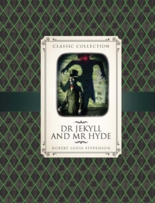 Classic Collection: Dr Jekyll & Mr Hyde, Hardback Book