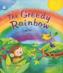 The Storytime: The Greedy Rainbow, Paperback Book