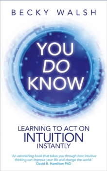 You Do Know : Learning to Act on Intuition Instantly, Paperback Book