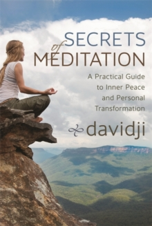 Secrets of Meditation : A Practical Guide to Inner Peace and Personal Transformation, Paperback Book