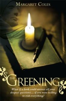 The Greening : What If a Book Could Answer All Your Deepest Questions... If You Were Willing to Risk Everything?, Paperback Book