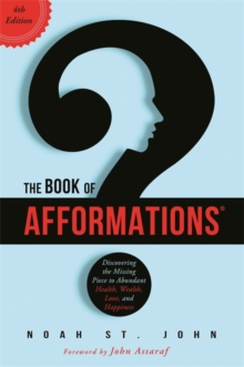 The Book of Afformations (R) : Discovering the Missing Piece to Abundant Health, Wealth, Love and Happiness, Paperback Book
