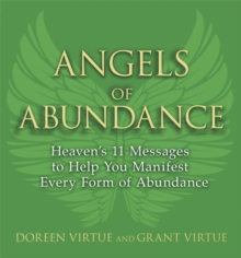 Angels of Abundance : Heaven's 11 Messages to Help You Manifest Every Form of Abundance, Paperback Book