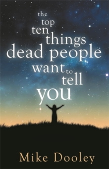 The Top Ten Things Dead People Want to Tell You, Paperback Book