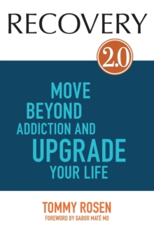Recovery 2.0 : Move Beyond Addiction and Upgrade Your Life, Paperback Book