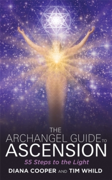 The Archangel Guide to Ascension : 55 Steps to the Light, Paperback Book