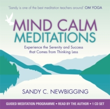 Mind Calm Meditations : Experience the Serenity and Success that Come from Thinking Less, CD-Audio Book