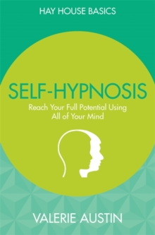 Self-Hypnosis : Reach Your Full Potential Using All of Your Mind, Paperback Book