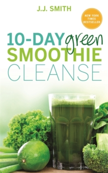 10-Day Green Smoothie Cleanse : Lose Up to 15 Pounds in 10 Days!, Paperback Book