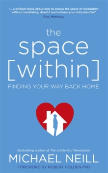 The Space Within : Finding Your Way Back Home, Paperback Book