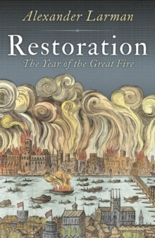Restoration : 1666: A Year in Britain, Hardback Book