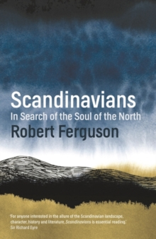 Scandinavians : In Search of the Soul of the North, Hardback Book