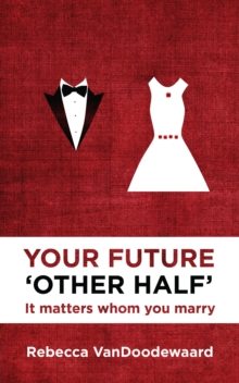 Your Future 'Other Half' : It matters whom you marry, Paperback Book