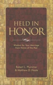 Held in Honor : Wisdom for Your Marriage from Voices of the Past, Paperback Book