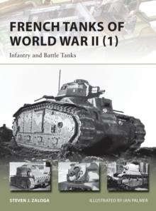 French Tanks of World War II 1 : Infantry and Battle Tanks, Paperback Book
