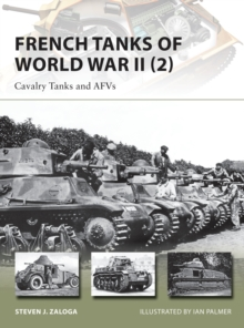 French Tanks of World War II 2 : Cavalry Tanks and AFVs, Paperback Book