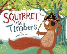Squirrel Me Timbers, Paperback Book
