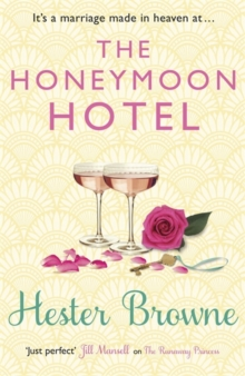 The Honeymoon Hotel : A Romantic Comedy That Will Make You Believe in True Love!, Paperback Book