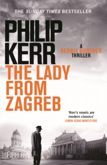 The Lady From Zagreb : Bernie Gunther Thriller 10, Paperback Book