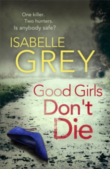 Good Girls Don't Die : The gripping psychological thriller with jaw-dropping twists - a chilling summer read, Paperback Book