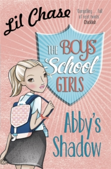 The Boys' School Girls: Abby's Shadow, Paperback Book