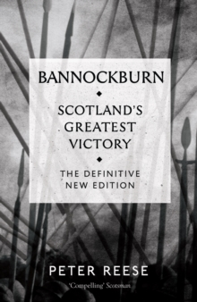 Bannockburn : Scotland's Greatest Victory, Paperback Book