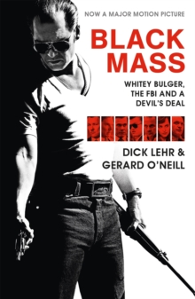 Black Mass (Film Tie-in) : Whitey Bulger, the FBI and a Devil's Deal, Paperback Book