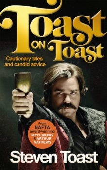 Toast on Toast : Cautionary Tales and Candid Advice, Hardback Book