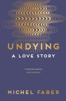 Undying : A Love Story, Paperback Book