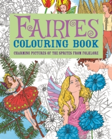 Fairies Colouring Book : Charming Pictures of the Sprites from Folklore, Paperback Book