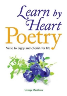 Learn by Heart Poetry : Verse to Enjoy and Cherish for Life, Paperback Book