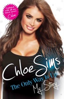 Chloe Sims : The Only Way is Up - My Story, Paperback Book