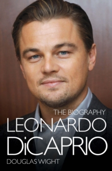 Leonardo Di Caprio - The Biography, Paperback Book