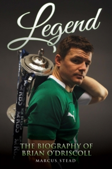 Legend - The Biography of Brian O'Driscoll, Paperback Book