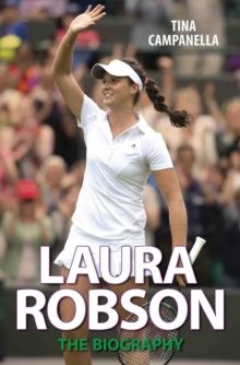 Laura Robson : The Biography, Paperback Book