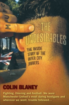 The Undesirables : The Inside Story of the Inter City Jibbers, Paperback Book